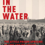 Blood in the Water: A New Book on the Attica Prison Uprising of 1971