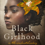 Black Girlhood in the Nineteenth Century: A New Book on Black Girls in Literature