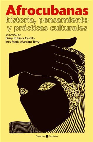 Afrocubanas: historia, pensamiento y practicas culturales by Daisy Rubiera Castillo and Inés María Martiatu Terry. Photo: AfroCubaWeb.