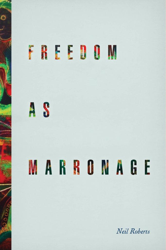 Freedom as Maroonage