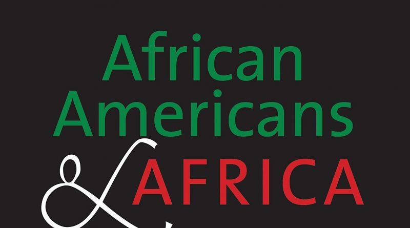 African Americans and Africa: A New Book about Black America's Relationship with the Continent
